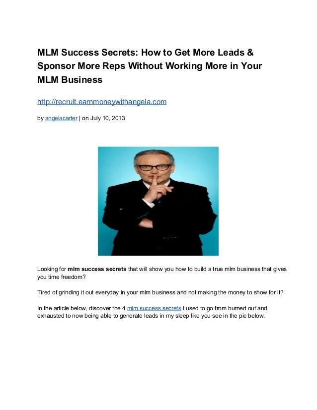 MLMSuccessSecrets:HowtoGetMoreLeads& SponsorMoreRepsWithoutWorkingMoreinYour MLMBusiness http://recruit.ea...