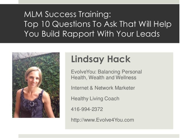 MLM Success Training:Top 10 Questions To Ask That Will HelpYou Build Rapport With Your Leads            Lindsay Hack      ...