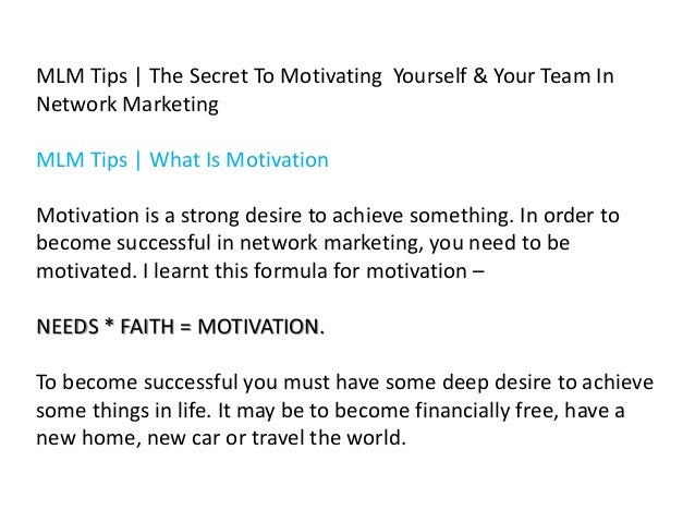 MLM Tips | The Secret To Motivating Yourself & Your Team In Network Marketing  MLM Tips | What Is Motivation Motivation is...