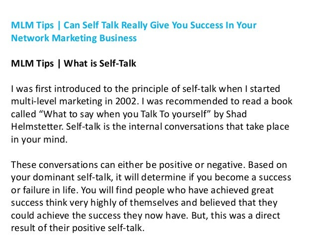 MLM Tips | Can Self Talk Really Give You Success In Your Network Marketing Business MLM Tips | What is Self-Talk I was fir...