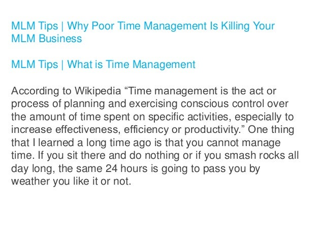 MLM Tips | Why Poor Time Management Is Killing Your MLM Business MLM Tips | What is Time Management According to Wikipedia...