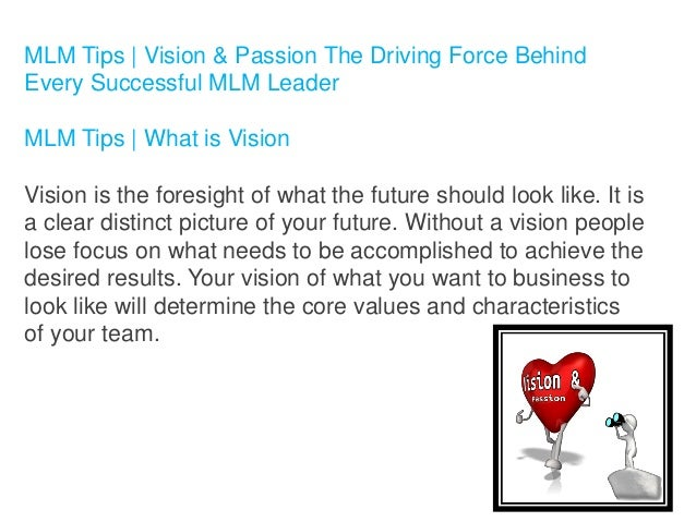 MLM Tips | Vision & Passion The Driving Force Behind Every Successful MLM Leader MLM Tips | What is Vision Vision is the f...