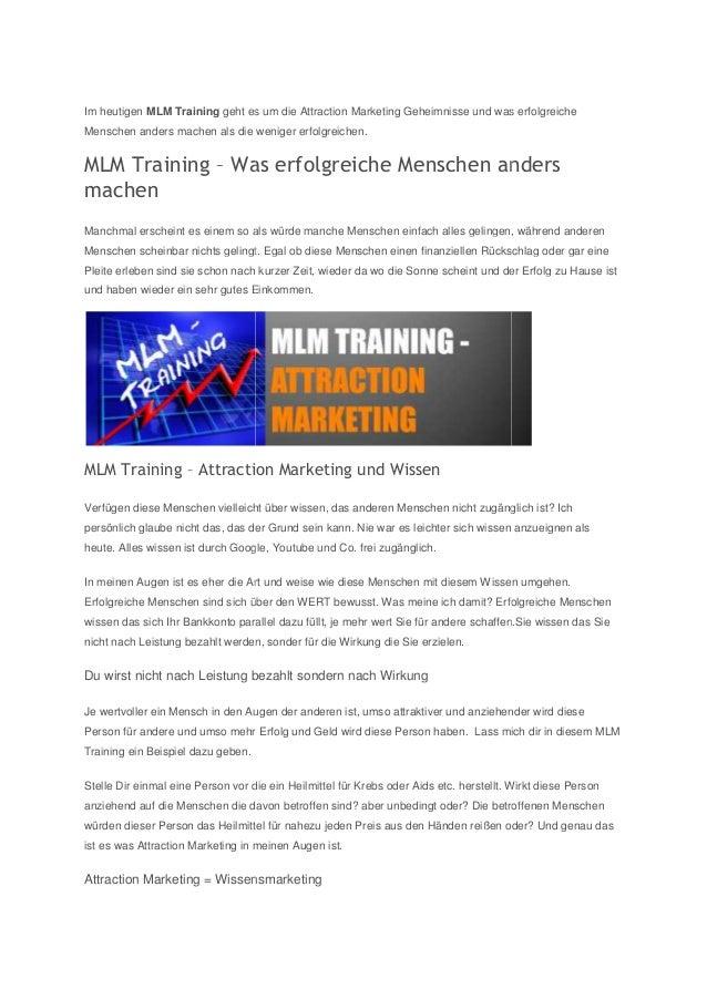 Im heutigen MLM Training geht es um die Attraction Marketing Geheimnisse und was erfolgreiche Menschen anders machen als d...