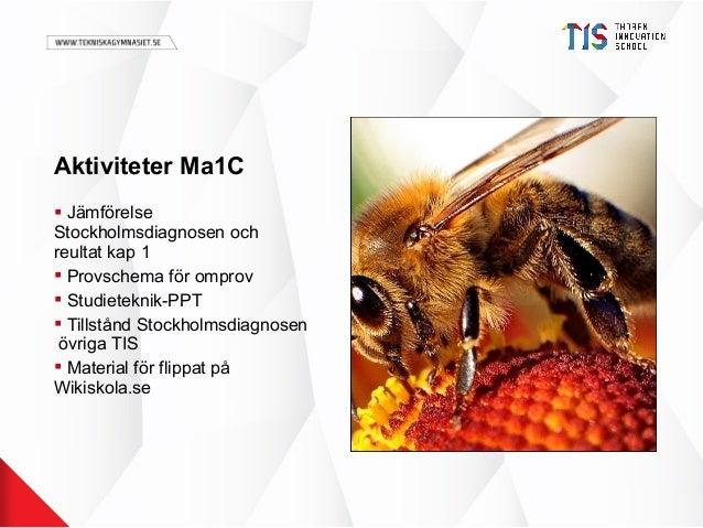 Aktiviteter Ma1C  Jämförelse Stockholmsdiagnosen och reultat kap 1  Provschema för omprov  Studieteknik-PPT  Tillstånd...