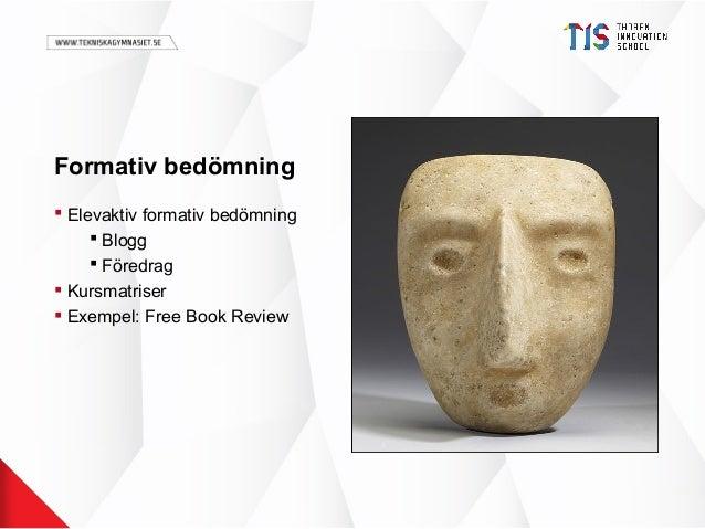Formativ bedömning  Elevaktiv formativ bedömning  Blogg  Föredrag  Kursmatriser  Exempel: Free Book Review