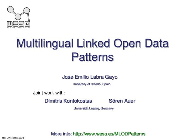 Multilingual Linked Open Data                         Patterns                                       Jose Emilio Labra Gay...