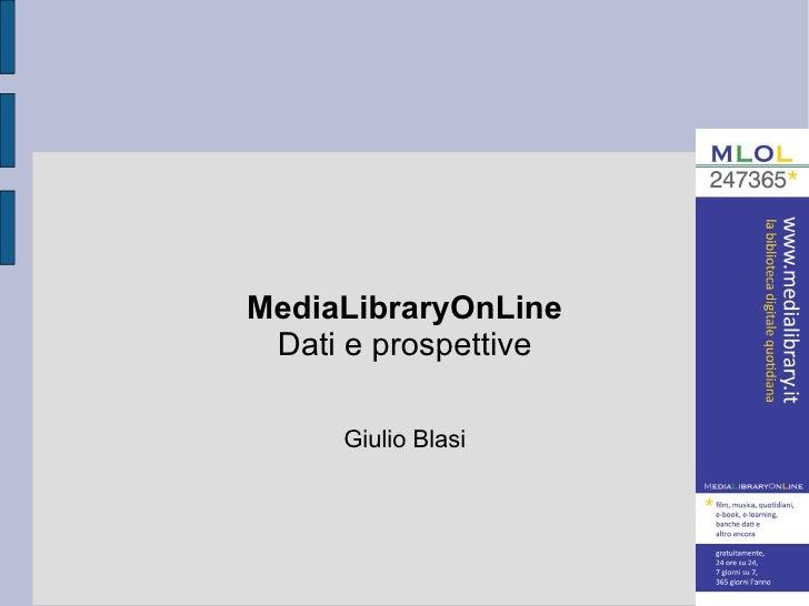 MediaLibraryOnLine Dati e prospettive Giulio Blasi