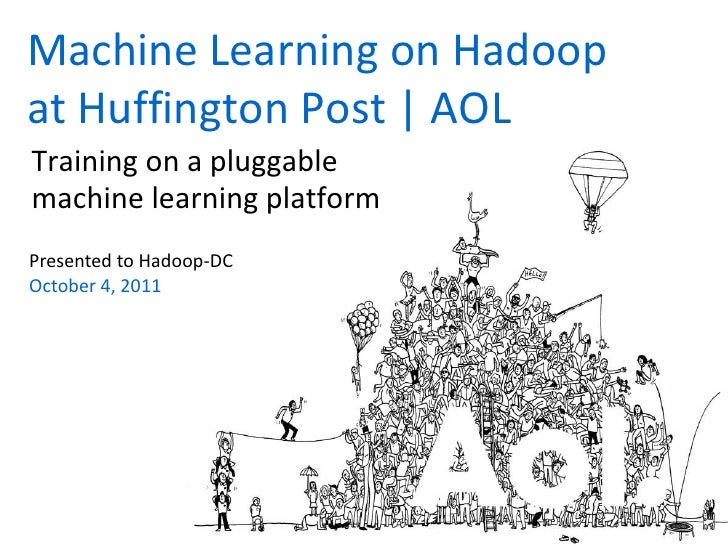 Training on a pluggable machine learning platform<br />Machine Learning on Hadoop at Huffington Post | AOL<br />