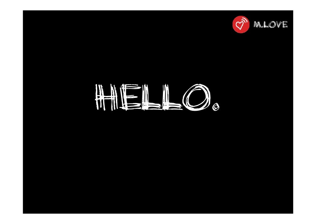 m.love     Hello.