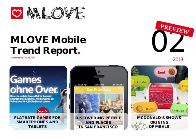 MLOVE MobileTrend Report.powered by TrendONE                                                02      2013  FLATRATE GAMES F...
