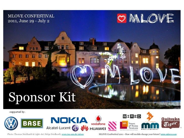 MLOVE CONFESTIVAL2011, June 29 - July 2Sponsor Kit  supported by:Photo: Thomas Neidhardt & Light-Art: Helge Neidhardt, www...