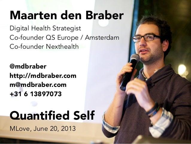 Maarten den BraberDigital Health StrategistCo-founder QS Europe / AmsterdamCo-founder Nexthealth@mdbraberhttp://mdbraber.c...