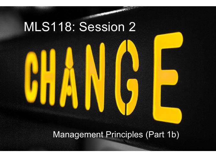 MLS118: Session 2    Management Principles (Part 1b)