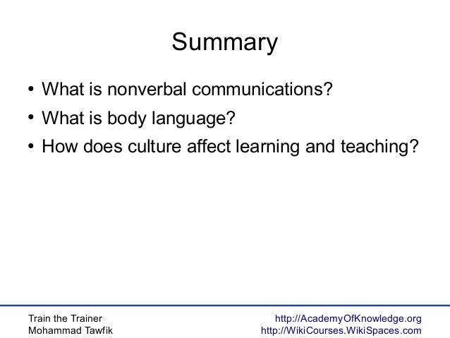 Train the Trainer Mohammad Tawfik http://AcademyOfKnowledge.org http://WikiCourses.WikiSpaces.com Summary ● What is nonver...