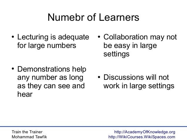 Train the Trainer Mohammad Tawfik http://AcademyOfKnowledge.org http://WikiCourses.WikiSpaces.com Numebr of Learners ● Lec...