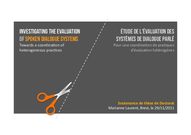 Investigating the evaluation                    Étude de LÉVALUATION DESof spoken dialogue systems                    SYST...