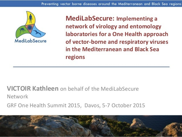 MediLabSecure: Implementing a network of virology and entomology laboratories for a One Health approach of vector-borne an...