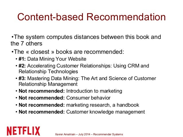 Xavier Amatriain – July 2014 – Recommender Systems Content-based Recommendation •The system computes distances between thi...