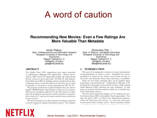 Xavier Amatriain – July 2014 – Recommender Systems A word of caution