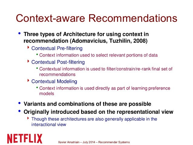 Xavier Amatriain – July 2014 – Recommender Systems Context-aware Recommendations