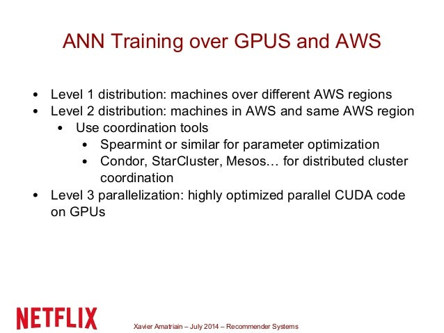 Xavier Amatriain – July 2014 – Recommender Systems ANN Training over GPUS and AWS Level 1 distribution: machines over diff...