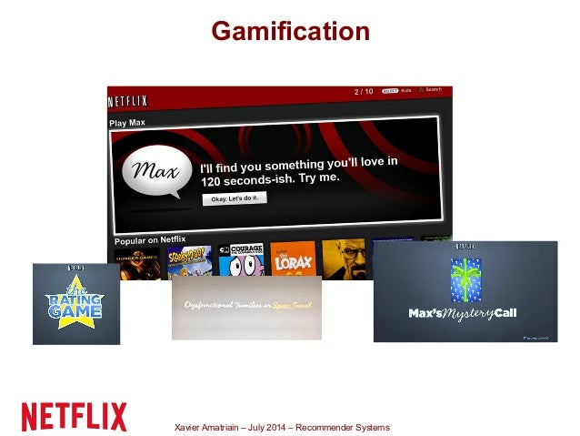 Xavier Amatriain – July 2014 – Recommender Systems Gamification