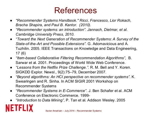 "Xavier Amatriain – July 2014 – Recommender Systems ● ""Recommender Systems Handbook."" Ricci, Francesco, Lior Rokach, Bracha..."