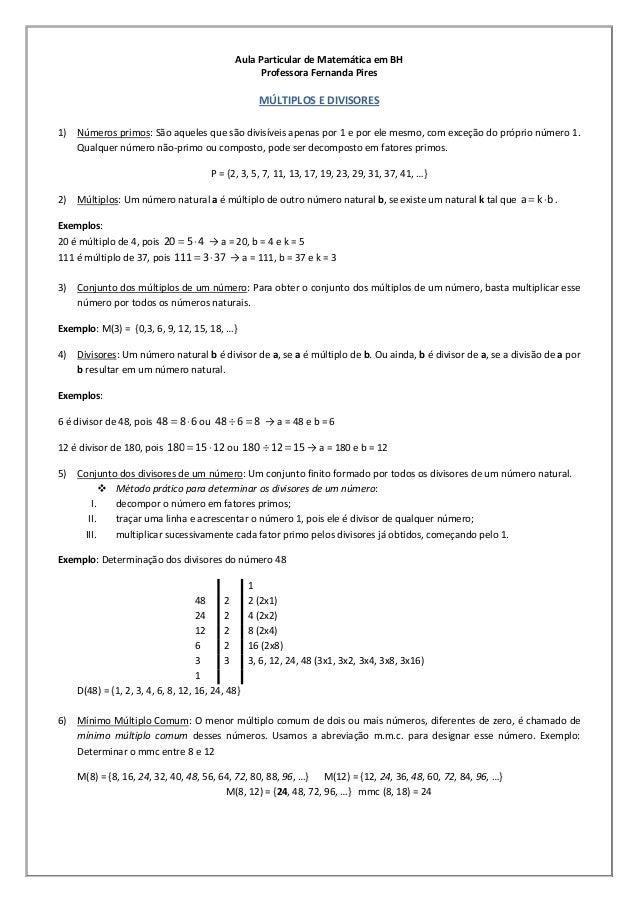Aula Particular de Matemática em BH Professora Fernanda Pires MÚLTIPLOS E DIVISORES 1) Números primos: São aqueles que são...