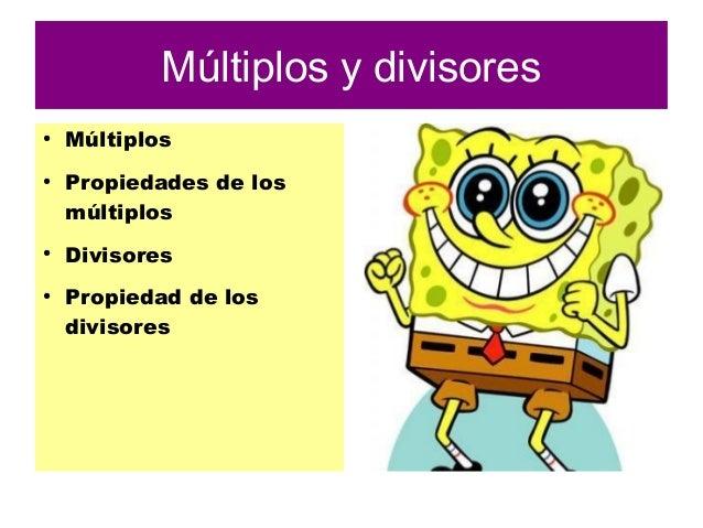 Múltiplos y divisores ● Múltiplos ● Propiedades de los múltiplos ● Divisores ● Propiedad de los divisores