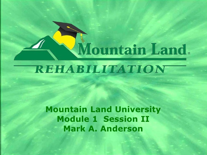 Mountain Land University<br />Module 1  Session II<br />Mark A. Anderson<br />