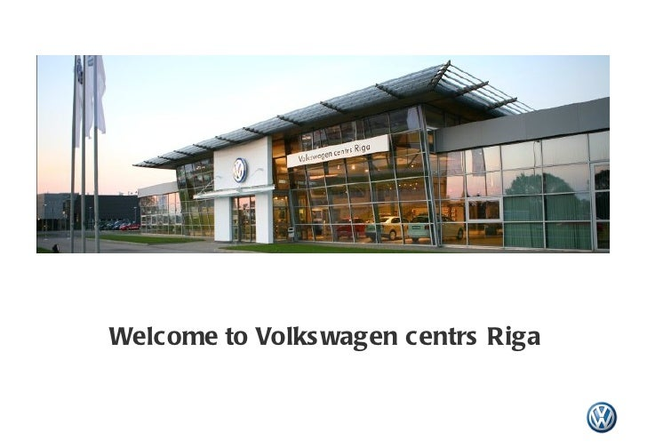 Welcome  to  Volkswagen centrs Riga