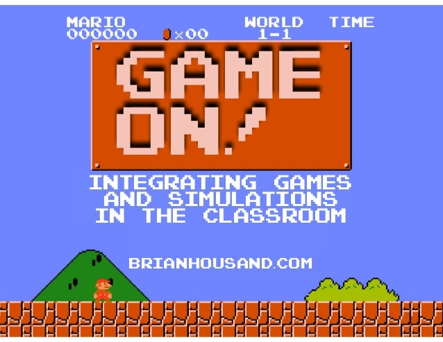 GAME ON! Integrating Games and Simulations in the Classroom  Slide 2