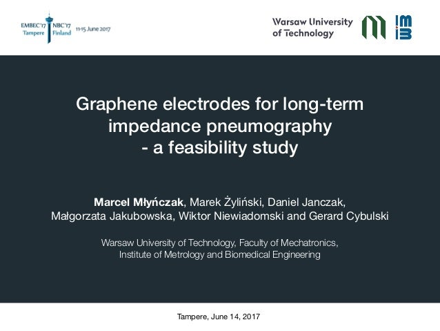 Graphene electrodes for long-term impedance pneumography  - a feasibility study Marcel Młyńczak, Marek Żyliński, Daniel J...