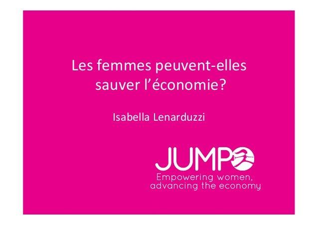 Les femmes peuvent-‐elles     sauver l'économie?                               Isabella Lenarduzzi