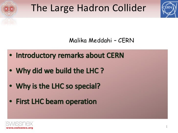 The Large Hadron Collider Malika Meddahi – CERN