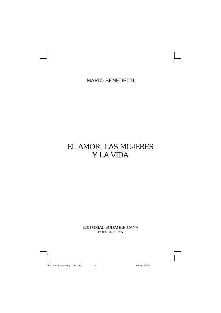 MARIO BENEDETTIEL AMOR, LAS MUJERES      Y LA VIDA   EDITORIAL SUDAMERICANA         BUENOS AIRES