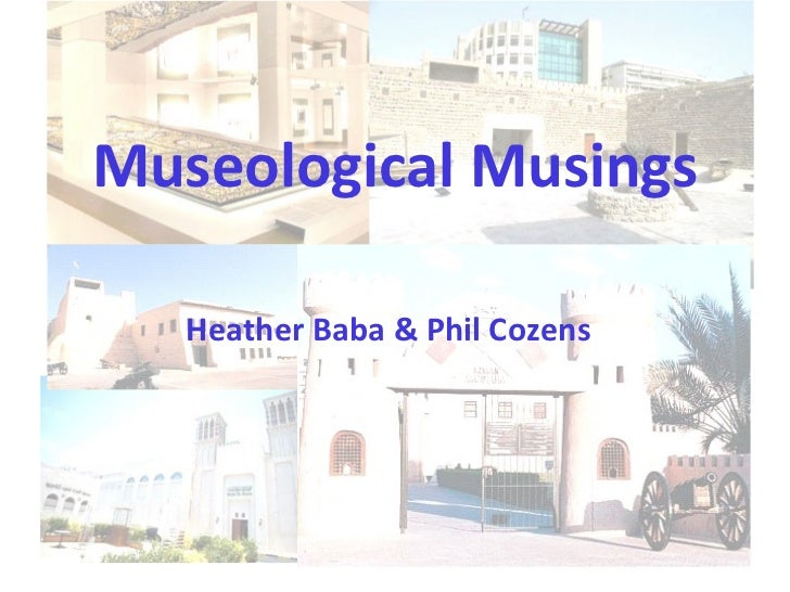 Museological Musings Heather Baba & Phil Cozens