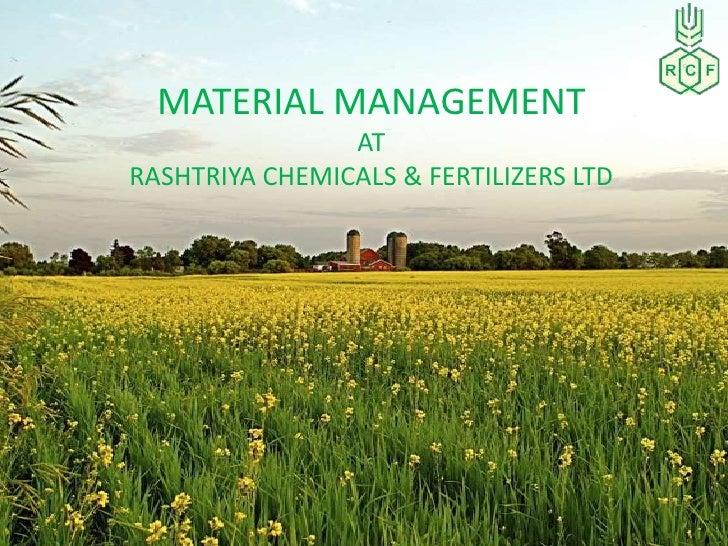 MATERIAL MANAGEMENT                ATRASHTRIYA CHEMICALS & FERTILIZERS LTD