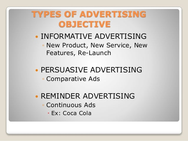 informative advertising Medical advertising has, by law, to include a lot of information on the side effects of the medicine, its intended use and who is it for / who should not take it in terms of providing the viewer / reader with relevant product information, it's am.