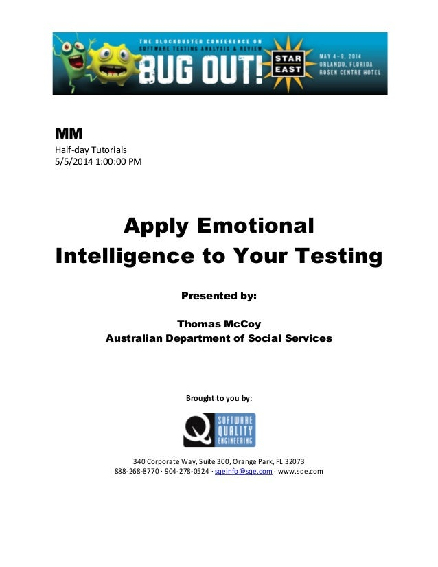 MM Half-day Tutorials 5/5/2014 1:00:00 PM Apply Emotional Intelligence to Your Testing Presented by: Thomas McCoy Australi...