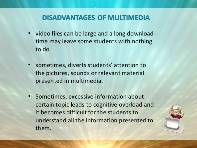 advantages and disadvantages of multimedia Multimedia 6 animation and transitions 7 making it look good 8 advantages 9 disadvantages 8 advantages of presentation software  advantages.