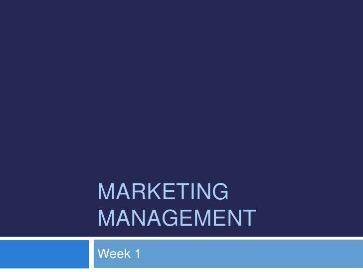 Marketing Management<br />Week 1<br />