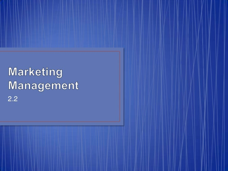 Marketing Management<br />2.2<br />
