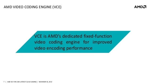 AMD VIDEO CODING ENGINE: THE ROUTE TOWARDS LOW-LATENCY CLOUD GAMING S…