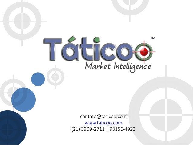 contato@taticoo.com www.taticoo.com (21) 3909-2711 | 98156-4923