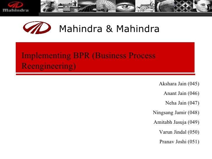 Implementing BPR (Business Process Reengineering) Akshara Jain (045) Anant Jain (046) Neha Jain (047) Ningsang Jamir (048)...