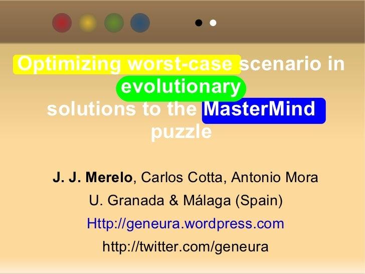 J. J. Merelo , Carlos Cotta, Antonio Mora U. Granada & Málaga (Spain) Http://geneura.wordpress.com http://twitter.com/gene...