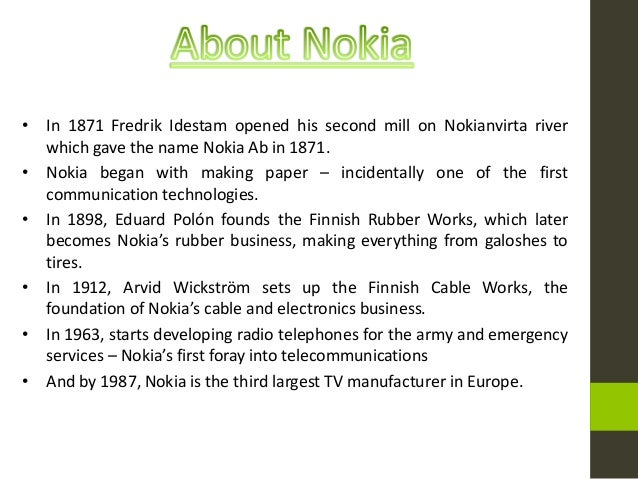 nokia life cycle As the market for cellular phone is passing through the growth stage of product life cycle, constant entrance of new cellular phone manufacture is continued the competition for nokia includes: motorola, sony ericson, samsung, siemens, panasonic, neg, toplux and sagem and many more.
