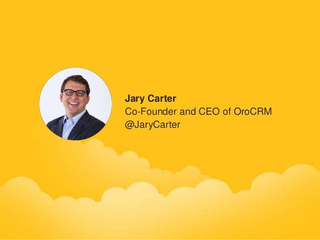 Jary CarterCo-Founder and CEO of OroCRM@JaryCarter