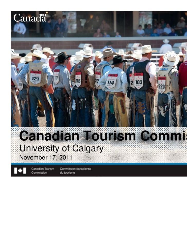 Canadian Tourism CommissionUniversity of CalgaryNovember 17, 2011